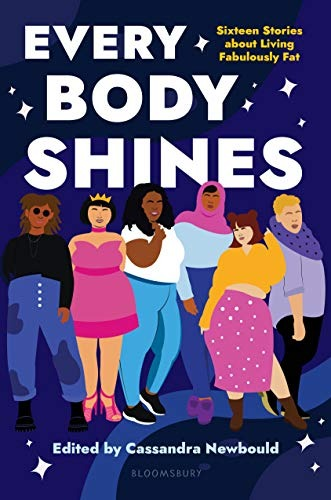 11 Every Body Shines: Sixteen Stories About Living Fabulously Fat